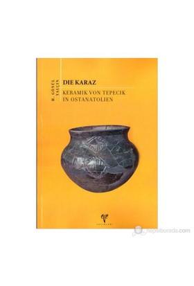 Die Karaz. Keramik Von Tepecik İn Ostanatolien-H. Gönül Yalçın