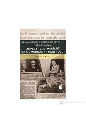 Türkiye'De Devlet İşletmeciliği Ve Sümerbank - (Dünya Ekonomik Krizine Bir Cevap Mı? 1932-1939)-Serkan Tuna
