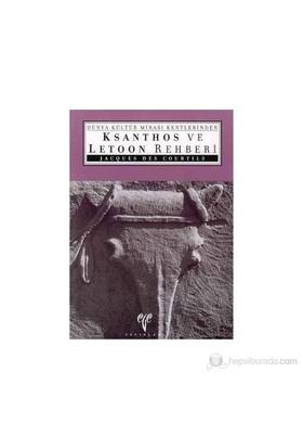 Dünya Kültür Mirası Kentlerinden Ksanthos ve Letoon Rehberi