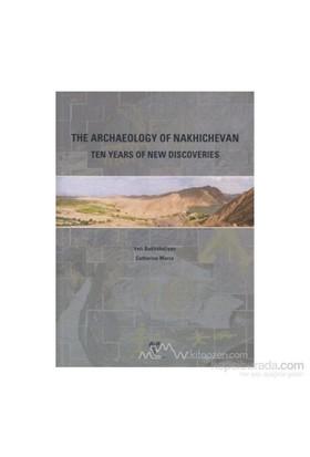 The Archaeology Of Nakhichevan