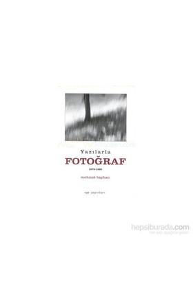 Yazılarla Fotoğraf(1978-1990)-Mehmet Bayhan
