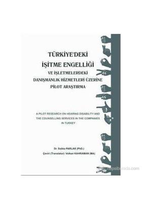 Türkiye'Deki İşitme Engelliği Ve İşletmelerdeki Danışmanlık Hizmetleri Üzerine Pilot Araştırma-Sıdıka Parlak