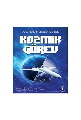 Kozmik Görev - T. Erhan Coşan