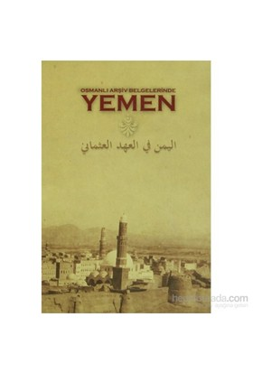 Osmanlı Arşiv Belgelerinde Yemen (Ciltli)-Kolektif