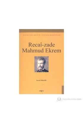 Recai-Zade Mahmud Ekrem Edebiyatımızın Zirvesindekiler