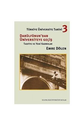 Türkiye Üniversite Tarihi 3 - Darülfünun'dan Üniversiteye Geçiş