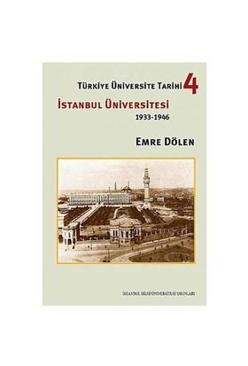 Türkiye Üniversite Tarihi 4 - İstanbul Üniversitesi (1933-1946)