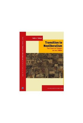 Transition To Neolıberalism The Case Of Turkey In 1980's