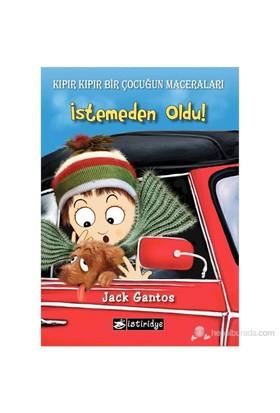 Kıpır Kıpır Bir Çocuğun Maceraları : İstemeden Oldu-Jack Gantos