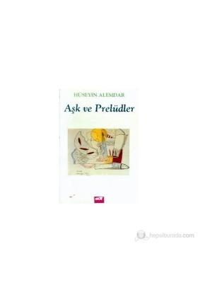 Aşk Ve Prelüdler-Hüseyin Alemdar