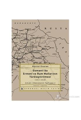 Osmanlı'Da Ermeni Ve Rum Mallarının Türkleştirilmesi (1914-1919) Emvâl-İ Metrûkenin Tasfiyesi-1-Nevzat Onaran