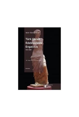Türk Çocuk Edebiyatında Engellilik 1969 - 2009-Ayfer Gürdal Ünal