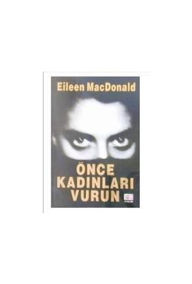 Önce Kadınları Vurun-E. Mac Donald