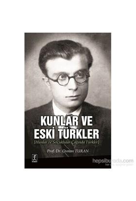 Kunlar Ve Eski Türkler-Osman Turan