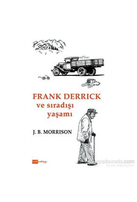 Frank Derrıck Ve Sıradışı Yaşamı-J. B. Morrison