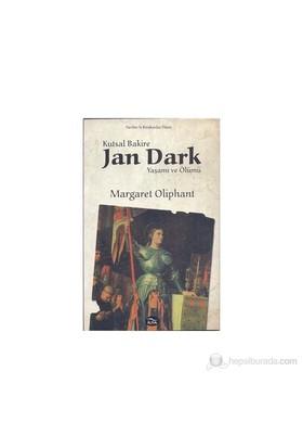 Kutsal Bakire Jan Dark Yaşamı Ve Ölümü-Margaret Oliphant