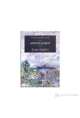 Kadın Öyküleri-Anton Pavloviç Çehov