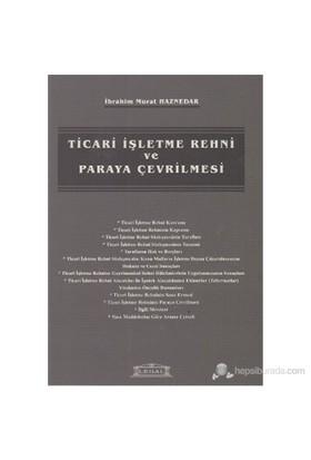 Ticari İşletme Rehni Ve Paraya Çevrilmesi-İbrahim Murat Haznedar