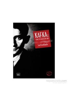 Kafka: Utanç Ve Suçluluğun Şairi-Saul Friedlander