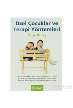 Özel Çocuklar Ve Terapi Yöntemleri-Çetin Özbey