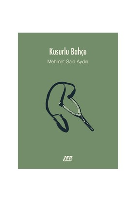 Kusurlu Bahçe - Mehmet Said Aydın