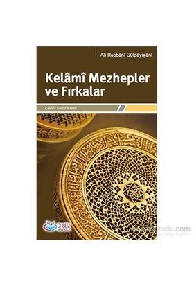 Kelâmî Mezhepler Ve Fırkalar-Ali Rabbani Gülpayigani