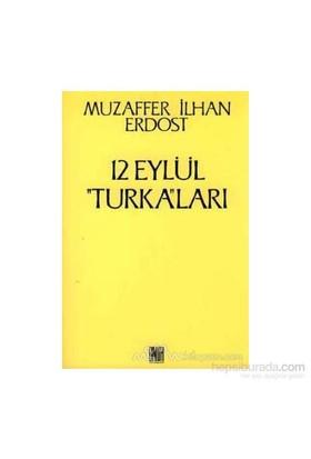 12 Eylül Turka''Ları-Muzaffer İlhan Erdost
