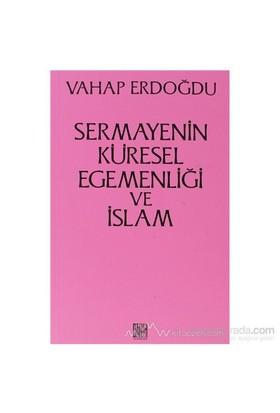 Sermayenin Küresel Egemenliği Ve İslam-Vahap Erdoğdu