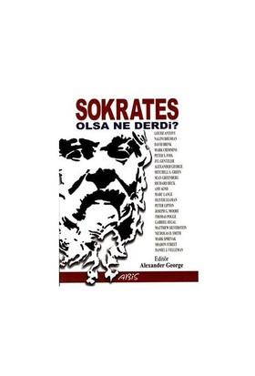 Sokrates Olsa Ne Derdi?