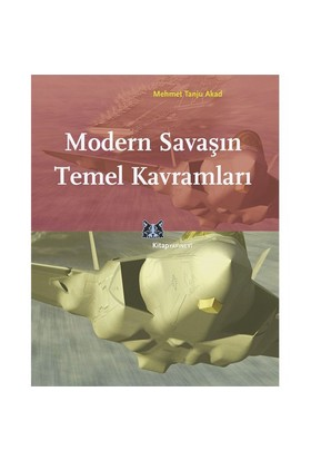 Modern Savaşın Temel Kavramları - Mehmet Tanju Akad