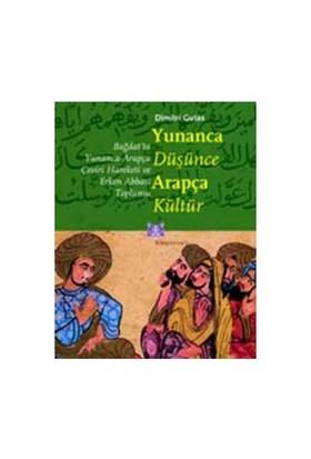 Yunanca Düşünce Arapça Kültür - Dimitri Gutas