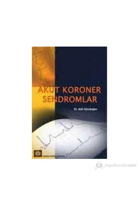 Akut Koroner Sendromlar-Adil Gündoğan