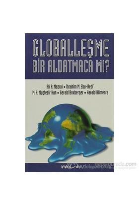 Globalleşme Bir Aldatmaca Mı?-M. A. Muqtedir Han
