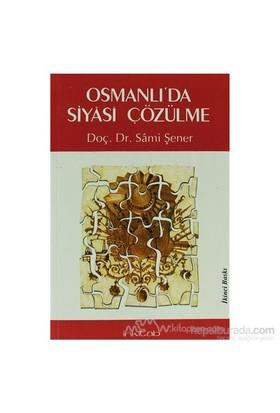 Osmanlı''da Siyasi Çözülme