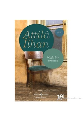 Böyle Bir Sevmek - Attila İlhan