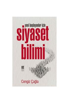 Siyaset Bilimi (Yeni Başlayanlar İçin) - Cengiz Çağla