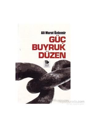 Güç Buyruk Düzen-Ali Murat Özdemir