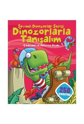 Sevimli Dinozorlar Serisi: Dinozorlarla Tanışalım Çıkartma Ve Aktivite Kitabı (250 Çıkartma)-Kolektif