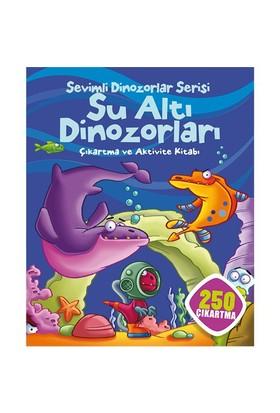 Sevimli Dinozorlar Serisi: Su Altı Dinozorları Çıkartma Ve Aktivite Kitabı (250 Çıkartma)