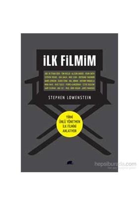 İlk Filmim - Yirmi Ünlü Yönetmen İlk Filmini Anlatıyor-Stephen Lowenstein