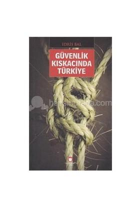 Güvenlik Kıskacında Türkiye-İdris Bal