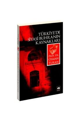 Türkiye'De Siyasî Buhranın Kaynakları-Osman Turan