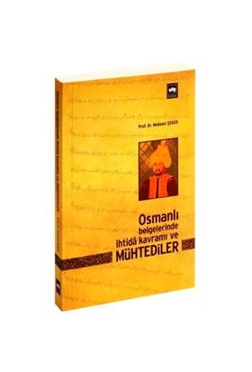 Osmanlı Belgelerinde İhtidâ Kavramı Ve Mühtedîler-Mehmet Şeker