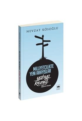 Milliyetçilikte Yeni Arayışlar / Yahya Kemal-Nevzat Köseoğlu