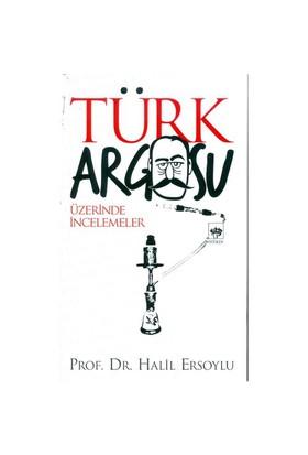 Türk Argosu Üzerinde İncelemeler-Halil Ersoylu