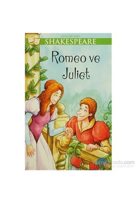 Gençler İçin Shakespeare: Romeo Ve Juliet-William Shakespeare