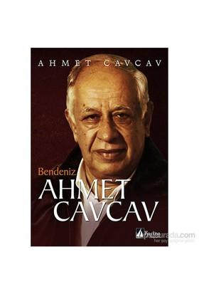 Bendeniz Ahmet Cavcav-Ahmet Cavcav