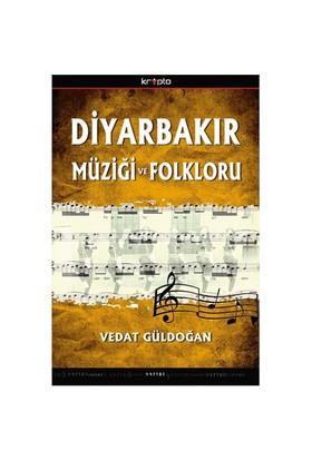 Diyarbakır Müziği Ve Folkloru - Vedat Güldoğan
