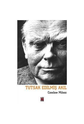Tutsak Edilmiş Akıl-Czeslaw Milosz