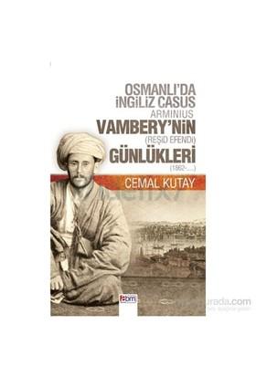 Vambery'nin Günlükleri - Osmanlı'da İngliz Casus